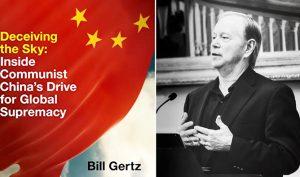 """""""Dối cả bầu trời: Đằng sau hành động bá quyền tranh đoạt trên toàn cầu của Đảng Cộng sản Trung Quốc"""", của tác giả Bill Gertz"""