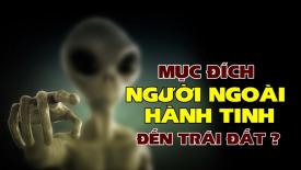 Mục đích đáng sợ khi người ngoài hành tinh tới Trái Đất?