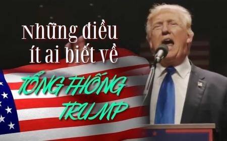 Những điều ít ai ngờ về Tổng thống Donald Trump