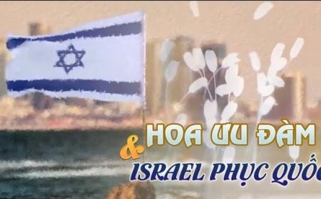 Mối liên hệ thần kỳ giữa Hoa Ưu Đàm và Israel phục quốc