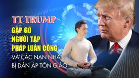 TT Trump gặp gỡ người tập Pháp Luân Công và các nạn nhân bị đàn áp tôn giáo